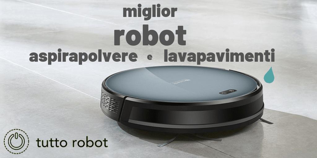 Miglior Robot Aspirapolvere E Lavapavimenti