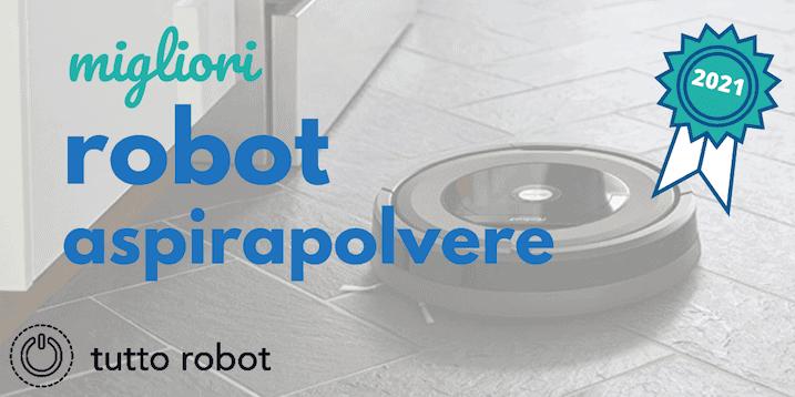 Miglior Robot Aspirapolvere 2021
